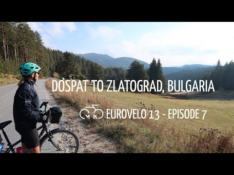 EUROVELO 13 - Episode 7 - DOSPAT TO ZLATOGRAD