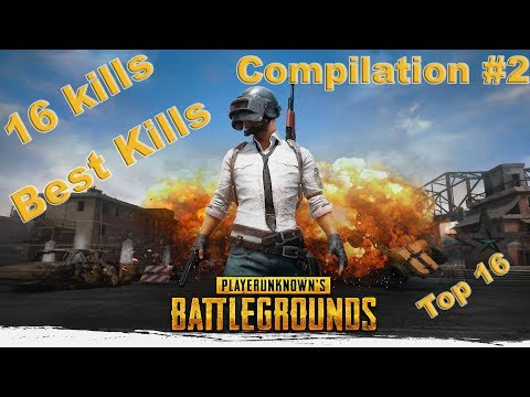 PLAYERUNKNOWN'S BATTLEGROUNDS І TOP 16 KILLS І COMPILATION #2