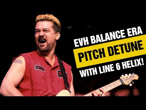 EVH Balance Era Pitch Detune With Line 6 Helix