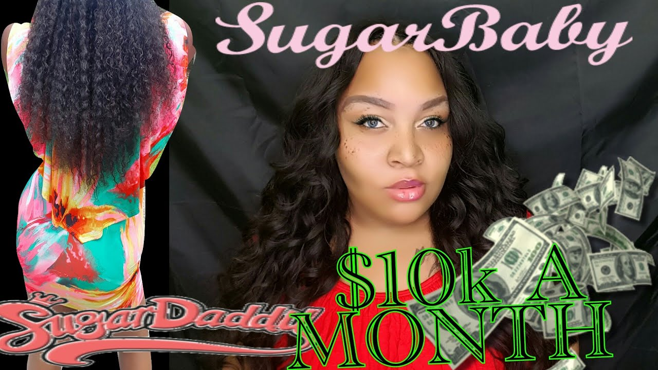 Being A Sugar Baby 101 The Benefits 2k 10k A Month