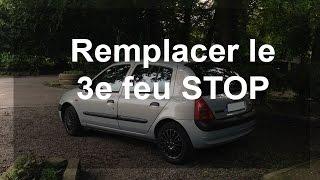 Remplacer le 3e feu STOP - Renault Clio 2