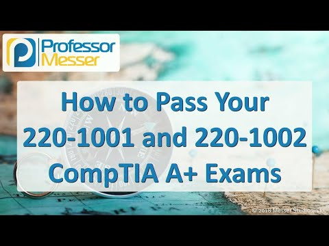 How to Pass your 220-1001 and 220-1002 CompTIA A+ Exams