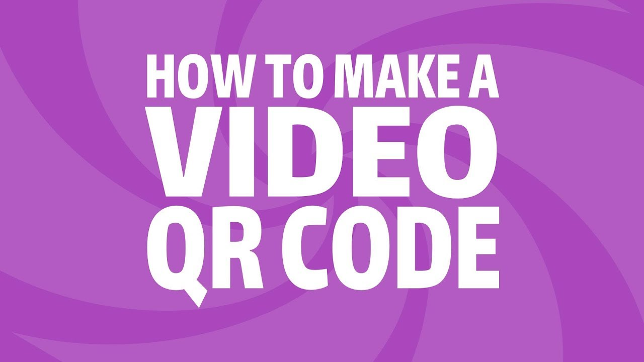 How to Make a Video QR Code