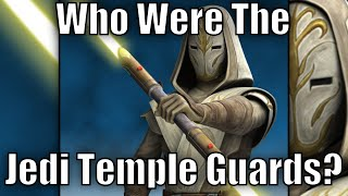 Who were the Jedi Temple Guards?(Find out who the Jedi Temple Guards were! If you like learning more about Star Wars, Marvel, and DC Comics then please subscribe for more videos!, 2016-03-18T19:41:11.000Z)