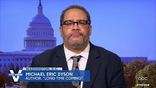 "Michael Eric Dyson on the Problem With Cancel Culture and His Book ""Long Time Coming"" 