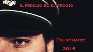 Le Recensioni di Frusciante: Meglio e Peggio 2016