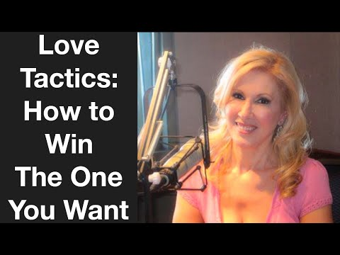 Love Tactics - How to Win the One You Want