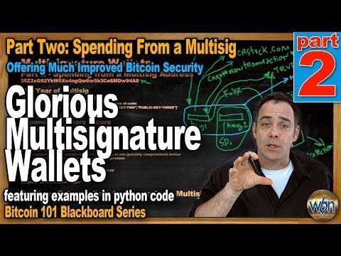 Bitcoin 101 - Multi-Signature Addresses Pt2 - Spending, Protocol & Coding