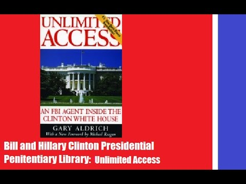 Bill and Hillary Clinton Book Review: Unlimited Access by Gary Aldrich