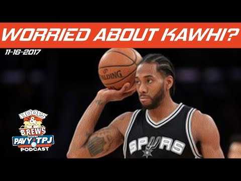 Worried About Kawhi Leonard? | Hoops & Brews
