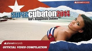 CUBATON MIX 2014 - CUBAN REGGAETON ► VIDEO HIT MIX COMPILATION ► BEST OF REGGAETON CUBANO, DEMBOW