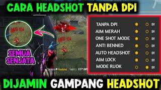 DIJAMIN HEADSHOT❗CARA HEADSHOT TANPA DPI ! CARA HEADSHOT FREE FIRE