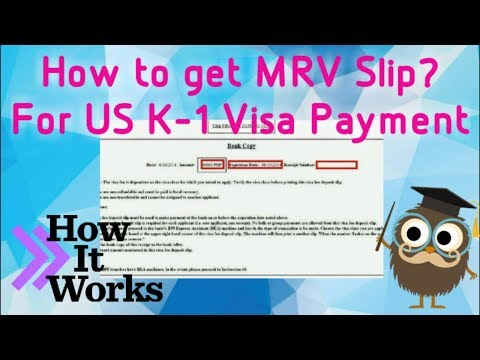 MRV Slip - Payment For K1 Visa - And REQUIREMENTS