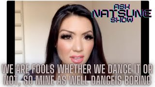 AskNastuneShow 66 - We are fools whether we dance it or not, So mine as well dance
