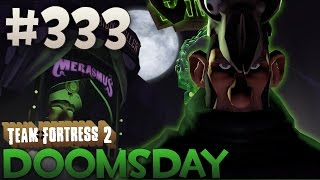 Team Fortress 2 Gameplay | Doomsday Event | Part 333