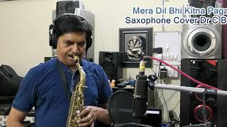mera-dil-bhi-kitna-pagal-hai-saxophone-cover-dr-c-b-savita