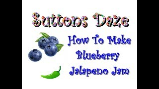 How To Make Jalapeno Blueberry Jelly