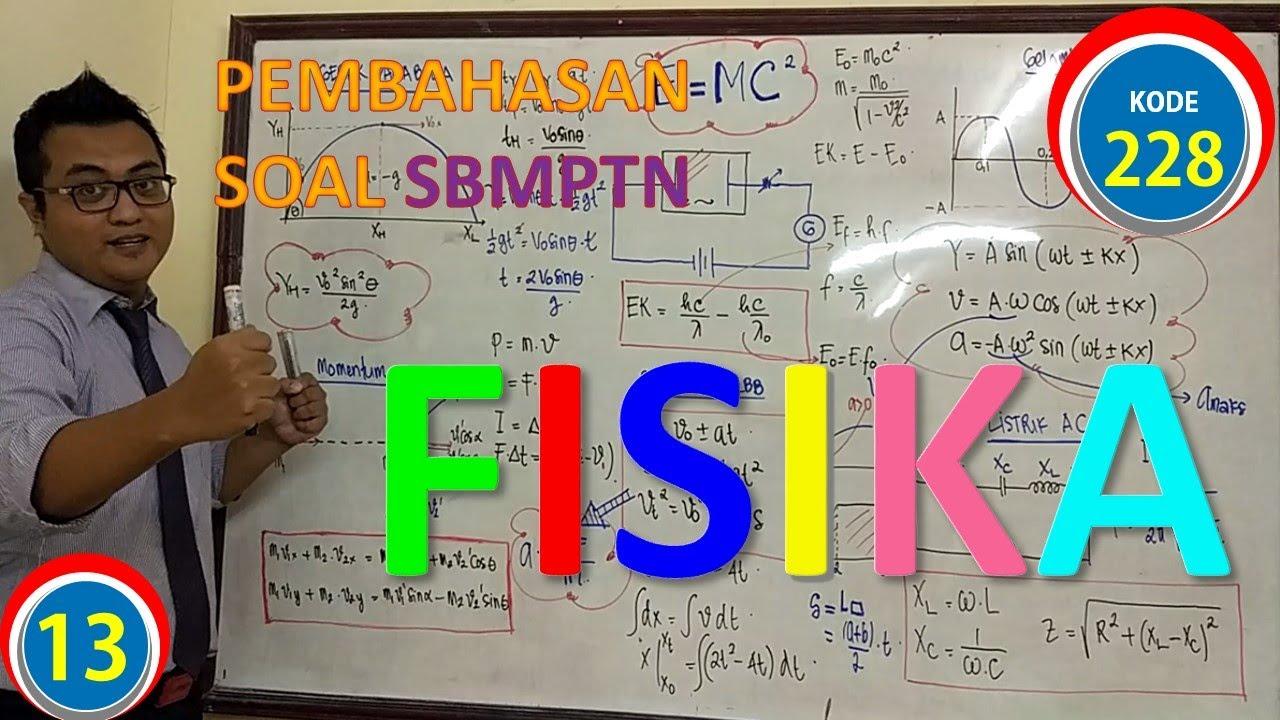 Pembahasan Soal Sbmptn Fisika Kode 228 Tahun 2016 13 Youtube