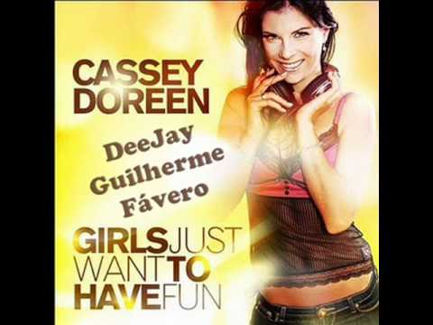 Cassey Doreen & DeeJay Guilherme Fávero - Girls Just Want To Have Fun