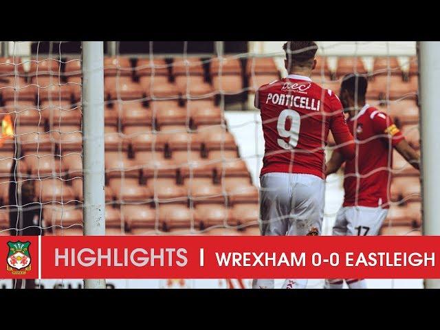 HIGHLIGHTS | Wrexham AFC 0 Eastleigh 0
