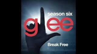 Glee - Break Free (DOWNLOAD MP3+LYRICS)