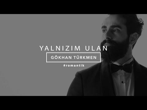 Yalnızım Ulan [Official Video] - Gökhan Türkmen #Romantik