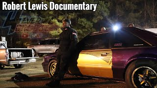 4Ever Grudge Presents .. THE ROBERT LEWIS DOCUMENTARY