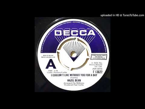 I Couldn't Live Without You For A Day - Hazell Dean (1976)