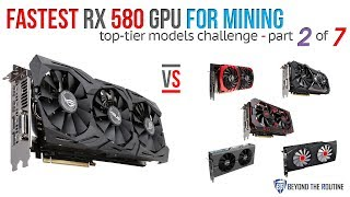 BtR - Fastest RX 580 at Ethereum Mining? 6 Top GPUs competes Part 2 of 7: ASUS ROG Strix T8G Top OC
