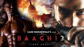 Baaghi 3 Movie Full Details | Shooting Location, Training, Weapons