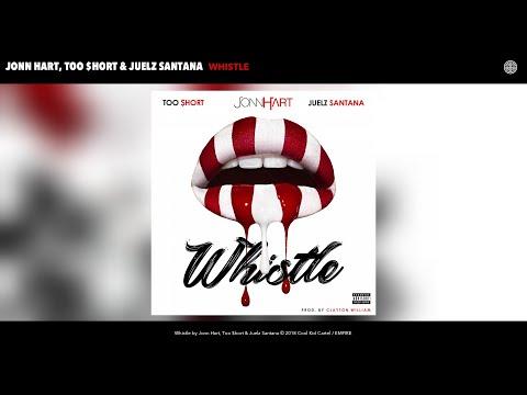 Jonn Hart, Too $hort & Juelz Santana  Whistle Audio