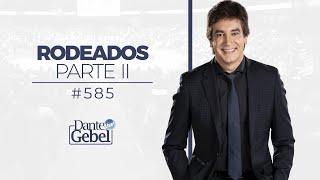 Dante Gebel 585   Rodeados – Parte