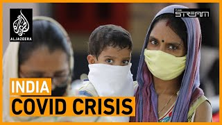 🇮🇳  Is India losing its Coronavirus battle? | The Stream