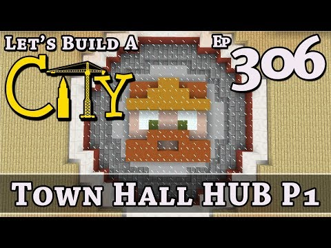 How To Build A City :: Minecraft :: Town Hall HUB P1 :: E306