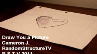 Draw You a Picture - Cameron J. (Original)