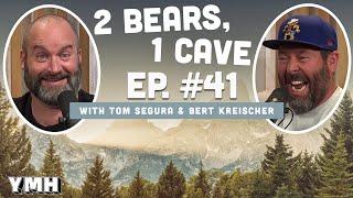 Ep. 41 | 2 Bears 1 Cave w/ Tom Segura & Bert Kreischer