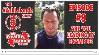 🤔 Are you LEADING by EXAMPLE? [The #AskLalonde Show 9]