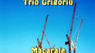 Trio Grigoriu - Macarale