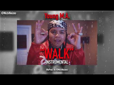 """Young M.A - """"WALK"""" (INSTRUMENTAL) [ReProd. by @NickNoizes]"""