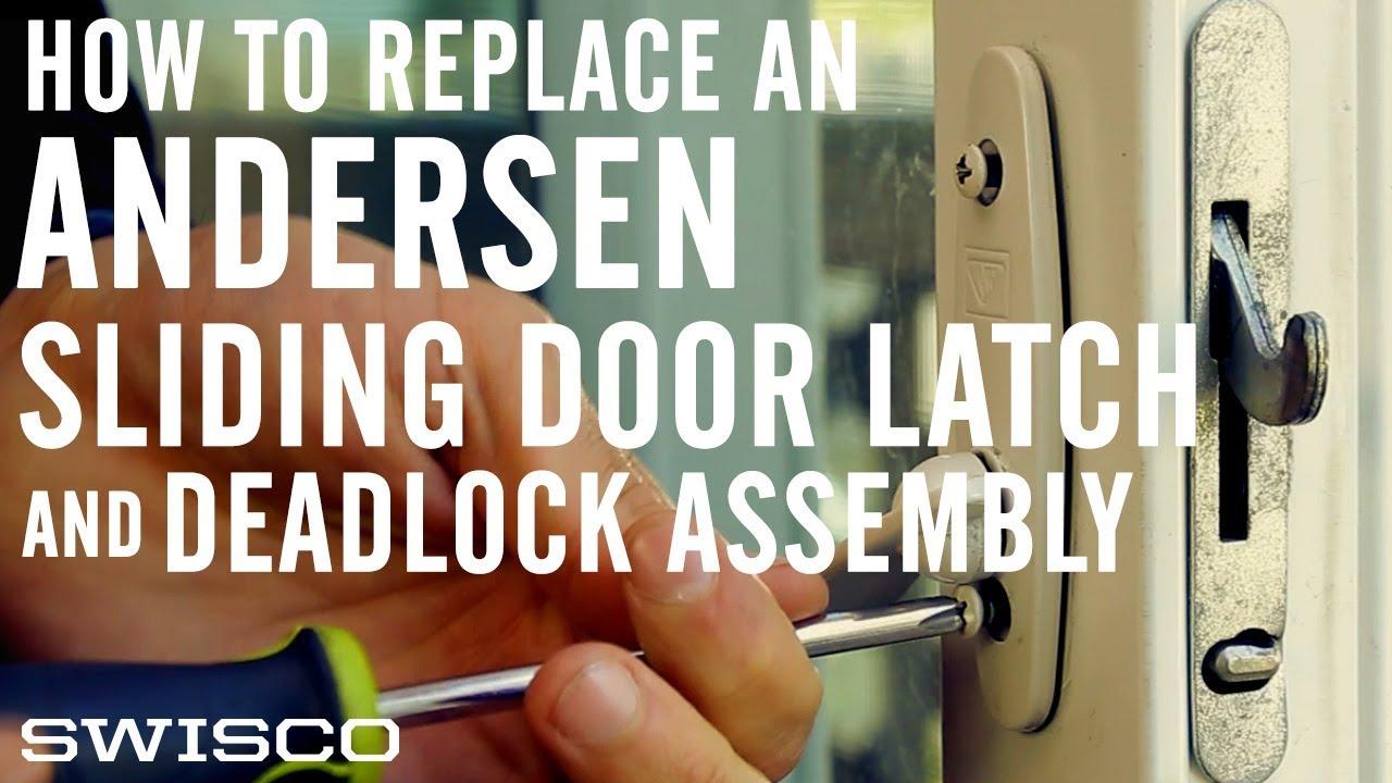 how to replace an andersen sliding door latch