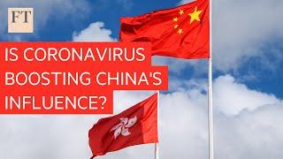 Is coronavirus boosting China's influence?   DC Lockdown Diary