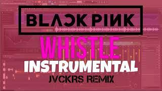 BLACKPINK - Whistle (JVCKRS Trap Edit) *INSTRUMENTAL*