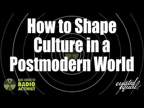 How to shape culture in a postmodern world | The Mark Harrington Show | 7-2-20