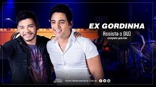 Ex Gordinha - Fred e Gustavo (Video Oficial)