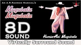 Muqubala Muqubala | 8D Audio Song | Humse Hai Muqubala | Hindi 8D Songs