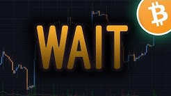 Bitcoin Pump ON HOLD! Here's Why We're Waiting