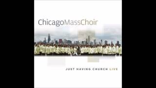 Chicago Mass Choir - God Is My Everything