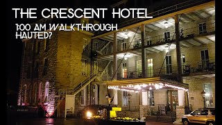 The Crescent Hotel 1:00 am Walk Through...Haunted? SE:V3