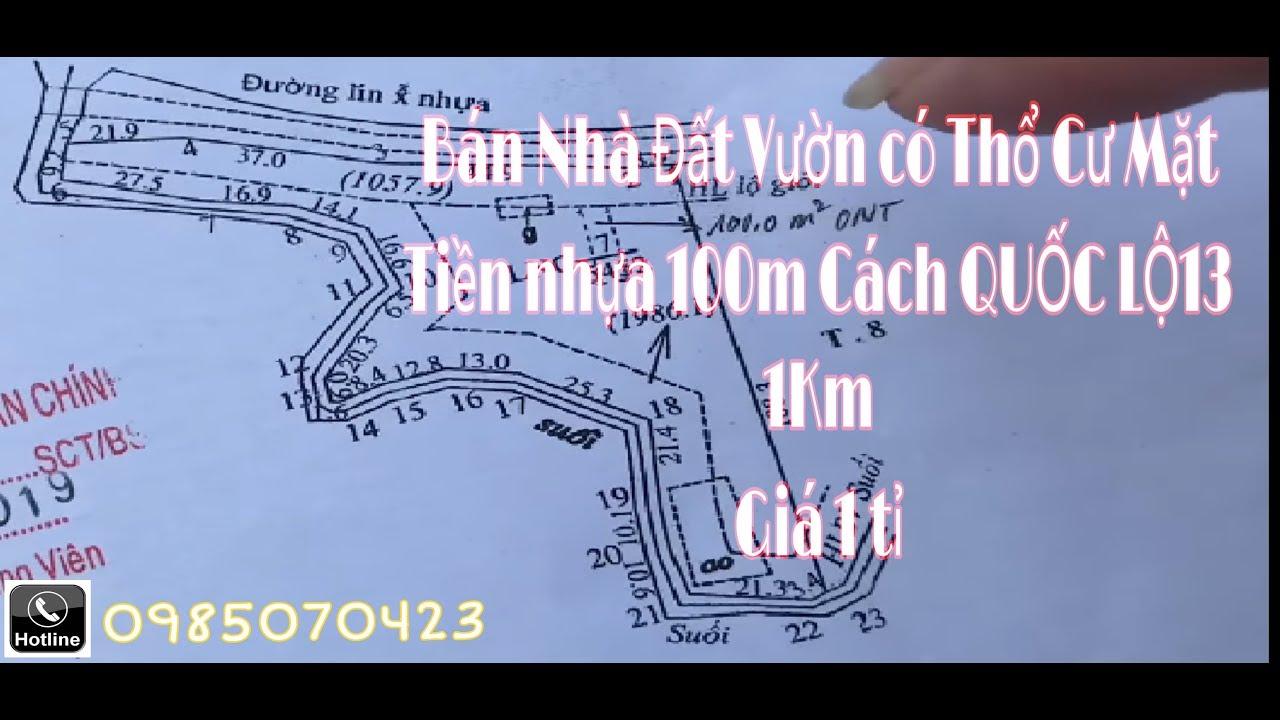 Bán Nhà Đất Vườn có Thổ Cư Mặt Tiền nhựa 100m Cách quốc lộ 13 1km giá 1 tỉ LH 0985070423
