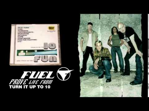 Fuel - Prove Live From Turn It up To 10